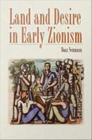 Land and desire in early Zionism /