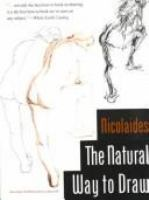 The natural way to draw : a working plan for art study /