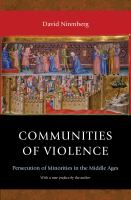 Communities of violence : persecution of minorities in the middle ages /
