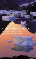 A moral climate : the ethics of global warming /