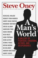 A man's world : a gallery of fighters, creators, actors, and desperadoes /