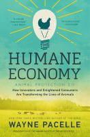 The humane economy : how innovators and enlightened consumers are transforming the lives of animals /
