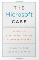 The Microsoft case : antitrust, high technology, and consumer welfare /
