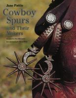 Cowboy spurs and their makers /