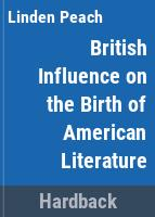 British influence on the birth of American literature /