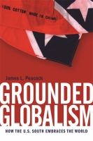 Grounded globalism : how the U.S. South embraces the world /