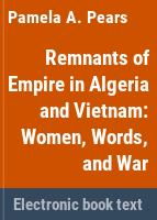 Remnants of empire in Algeria and Vietnam : women, words, and war /