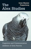 The Alex studies cognitive and communicative abilities of grey parrots /