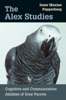 The Alex studies : cognitive and communicative abilities of grey parrots /