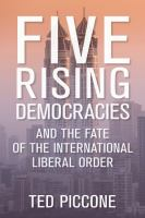 Five rising democracies : and the fate of the international liberal order /