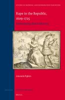 Rape in the Republic, 1609-1725 : Formulating Dutch Identity.