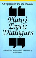 The Symposium : and, the Phaedrus ; Plato's erotic dialogues /