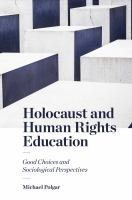 Holocaust and human rights education : good choices and sociological perspectives /