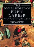 The social world of pupil career : strategic biographies through primary school /