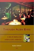 Through alien eyes : a view of America and intercultural marriages /