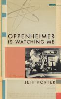 Oppenheimer is watching me : a memoir /