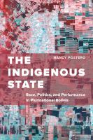 The indigenous state : race, politics, and performance in plurinational Bolivia /