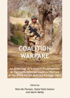 Coalition Warfare : an Anthology of Scholarly Presentations at the Conference on Coalition Warfare at the Royal Danish Defence College, 2011.