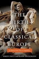 The birth of classical Europe : a history from Troy to Augustine /