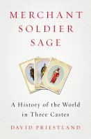 Merchant, soldier, sage : a history of the world in three castes /