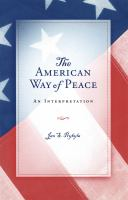 The American way of peace : an interpretation /