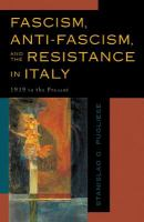 Fascism, Anti-Fascism, and the Resistance in Italy : 1919 to the Present.