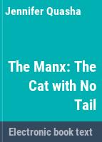 The Manx : the cat with no tail /