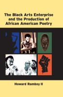 The Black arts enterprise and the production of African American poetry /