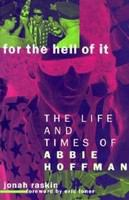 For the hell of it : the life and times of Abbie Hoffman /