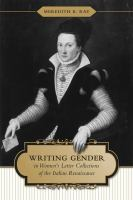 Writing gender in women's letter collections of the Italian Renaissance /