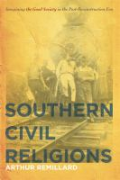 Southern civil religions : imagining the good society in the post-Reconstruction Era /