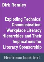 Exploding technical communication : workplace literacy hierarchies and their implications for literacy sponsorship /