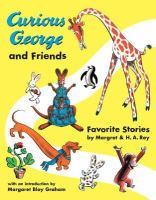 Curious George and friends : favorite stories /