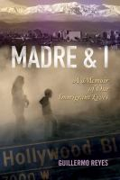 Madre and I : a memoir of our immigrant lives /