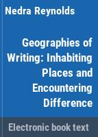 Geographies of writing : inhabiting places and encountering difference /