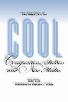 The Rhetoric of Cool : Composition Studies and New Media.