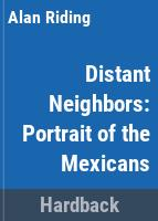 Distant neighbors : a portrait of the Mexicans /