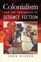 Colonialism and the Emergence of Science Fiction.