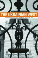 The Ukrainian West : culture and the fate of empire in Soviet Lviv /