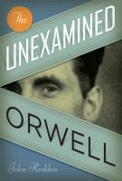 The unexamined Orwell /
