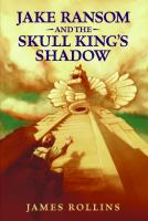 Jake Ransom and the Skull King's shadow /
