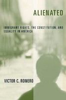 Alienated : immigrant rights, the constitution, and equality in America /