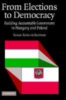 From elections to democracy : building accountable government in Hungary and Poland /