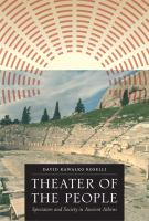 Theater of the people : spectators and society in ancient Athens /