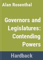 Governors and legislatures : contending powers /