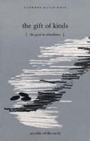 The gift of kinds : the good in abundance : an ethic of the Earth /