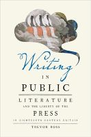 Writing in public : literature and the liberty of the press in eighteenth-century Britain /
