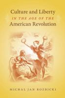 Culture and liberty in the age of the American Revolution /