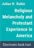 Religious melancholy and Protestant experience in America /