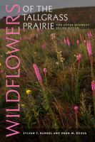 Wildflowers of the tallgrass prairie : the Upper Midwest /